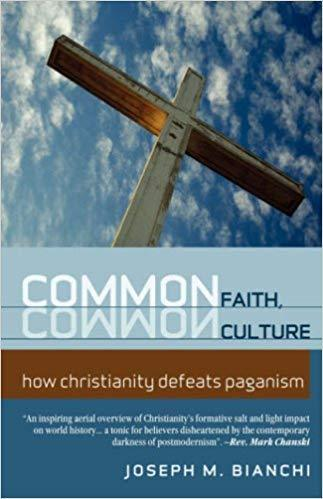 Common Faith, Common Culture:  How Christianity Defeats Paganism