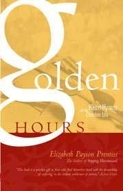 GOLDEN HOURS: Heart-Hymns of the Christian Life by Elizabeth Prentiss